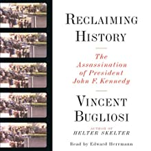 Reclaiming History: The Assassination of President John F. Kennedy Audiobook by Vincent Bugliosi Narrated by Edward Herrmann