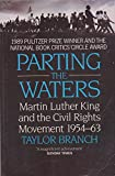 Parting the Waters: Martin Luther King and the Civil Rights Movement, 1954-63 (0333529456) by Branch, Taylor