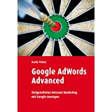 "Google Adwords Advanced: Zielgerichtetes Internet-Marketing mit Google-Anzeigenvon ""Guido Pelzer"""