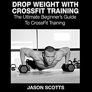 Drop Weight with Crossfit Training Audiobook