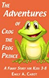 img - for The Adventures of Crog the Frog Prince: Bedtime Stories for Preschool Children (A Funny Kids Picture Book with Frogs) book / textbook / text book