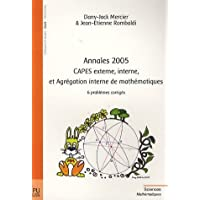 Annales 2005 - CAPES Externe, Interne et Agregation Interne de Mathematiques - 6 problemes corriges