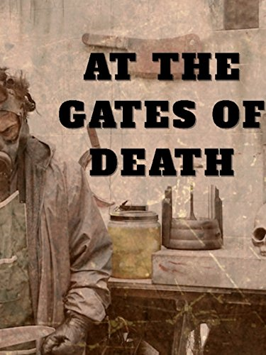 """At The Gates Of Death"""