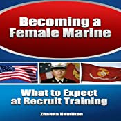 Becoming a Female Marine: What to Expect at Recruit Training | [Zhanna Hamilton]