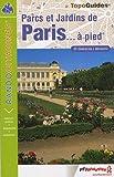 echange, troc FFRP - Parcs et Jardins de Paris à pied : PR-D075