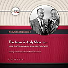 The Amos 'n' Andy Show, Vol. 2: Classic Radio Collection  by Hollywood 360 Narrated by Freeman Gosden, Charles Correll