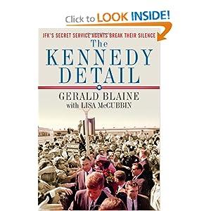 The Kennedy Detail - Gerald Blaine, Lisa McCubbin