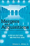 img - for By Edwin L. Miller Jr. Mergers and Acquisitions: A Step-by-Step Legal and Practical Guide (1st Edition) book / textbook / text book