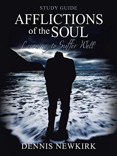 Afflictions of the Soul Study Guide: Learning to Suffer Well PDF