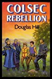 Colsec Rebellion (0575036109) by Hill, Douglas