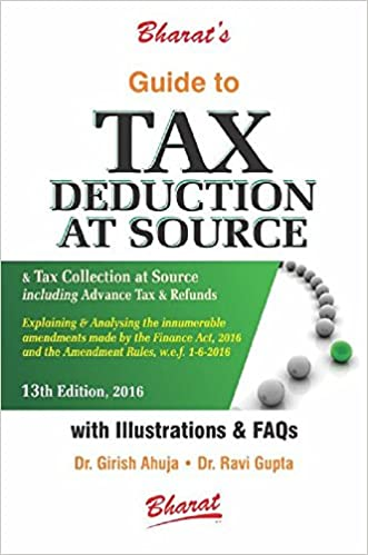 Guide to Tax Deduction at Source and Tax Collection at Source Including Advance Tax and Refunds