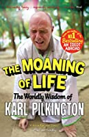 The Moaning of Life: The Worldly Wisdom of Karl Pilkington