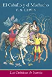 Image of El caballo y el muchacho: The Horse and His Boy (The Chronicles of Narnia) (Spanish Edition)