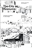 img - for The City as a Resource: Concepts and Methods for Urban Design book / textbook / text book
