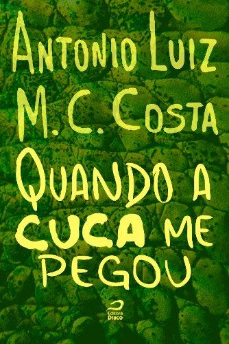 Antonio Luiz M. C. Costa - Quando a Cuca me pegou