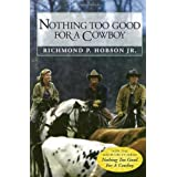 Nothing Too Good for a Cowboy ~ Richmond P. Hobson