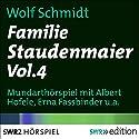 Familie Staudenmaier 4 Hörspiel von Wolf Schmidt Gesprochen von: Albert Hofele, Erna Fassbinder, Renate Junker