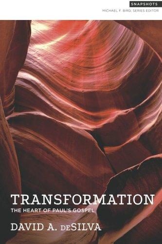 Transformation: The Heart of Paul's Gospel: Volume 1 (Snapshots)
