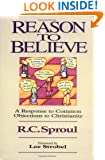 Reason to Believe: A Response to Common Objections to Christianity
