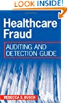 Healthcare Fraud: Auditing and Detect...
