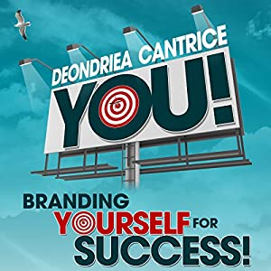 You! Branding Yourself for Success Audiobook