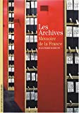 Les Archives: Mémoire de la France