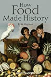 img - for How Food Made History book / textbook / text book