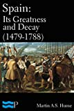 img - for Spain: Its Greatness and Decay (1479-1788) book / textbook / text book