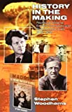 History in the Making: Raymond Williams, Edward Thompson and Radical Intellectuals 1936-1956 (0850364949) by Woodhams, Stephen