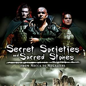 Secret Societies and Sacred Stones: From Mecca to Megaliths | [Reality Entertainment]