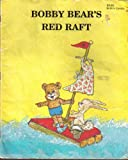 Bobby Bear's Red Raft.