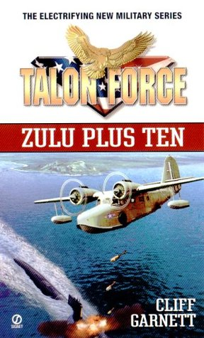 Zulu Plus Ten (Talon Force), Cliff Garnett