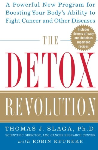 The Detox Revolution : A Powerful New Program for Boosting Your Body's Ability to Fight Cancer and Other Diseases