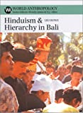 Hinduism & Hierarchy in Bali (World Anthropology)
