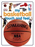 My Basketball Touch And Feel (DK Touch and Feel)