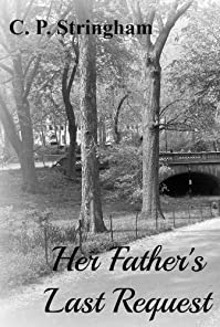 (FREE on 1/23) Her Father's Last Request by C. P.  Stringham - http://eBooksHabit.com