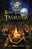 Tiptoe Through Tasmania: Around the World Adventures