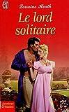 echange, troc Lorraine Heath - Le Lord solitaire