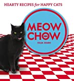 img - for Meow Chow: Hearty Recipes for Happy Cats book / textbook / text book