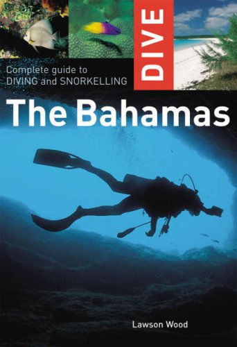 Complete Guide to Diving and Snorkelling the Bahamas (Globetrotter Dive Guide)