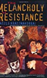 The Melancholy of Resistance (New Directions Paperbook)