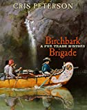 Birchbark Brigade: A Fur Trade History