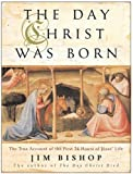 img - for The Day Christ Was Born: The True Account of the First 24 Hours of Jesus's Life book / textbook / text book