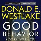 Good Behavior: A Dortmunder Novel, Book 6