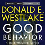 Good Behavior: A Dortmunder Novel, Book 6 (       UNABRIDGED) by Donald E. Westlake Narrated by Brian Holsopple