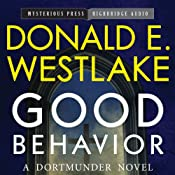 Good Behavior: A Dortmunder Novel, Book 6 | Donald E. Westlake