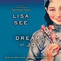Dreams of Joy: A Novel (       UNABRIDGED) by Lisa See Narrated by Janet Song