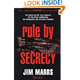 Rule by Secrecy: The Hidden History That Connects the Trilateral Commission, the Freemasons, and the Great Pyramids...