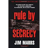 Rule by Secrecy: The Hidden History That Connects the Trilateral Commission, the Freemasons, and the Great Pyramids ~ Jim Marrs