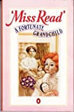 A Fortunate Grandchild (0140081836) by Read, Miss
